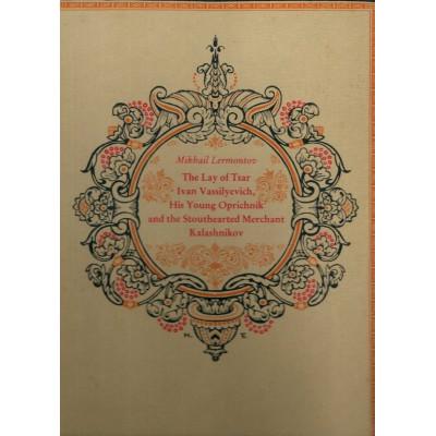 The Lay of Tsar Ivan Vassilyevich, His Young Oprichnik and the Stouthearted Merchant Kalashnikov